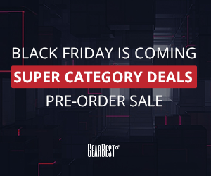 #BlackFriday is comming super category deals  pre-order sale Gearbest