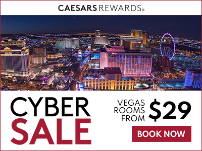 Cyber Sale Las Vegas - Caesars Rewards Cyber Sale